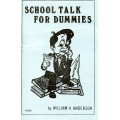 School Talk for Dummies by William H. Andersen